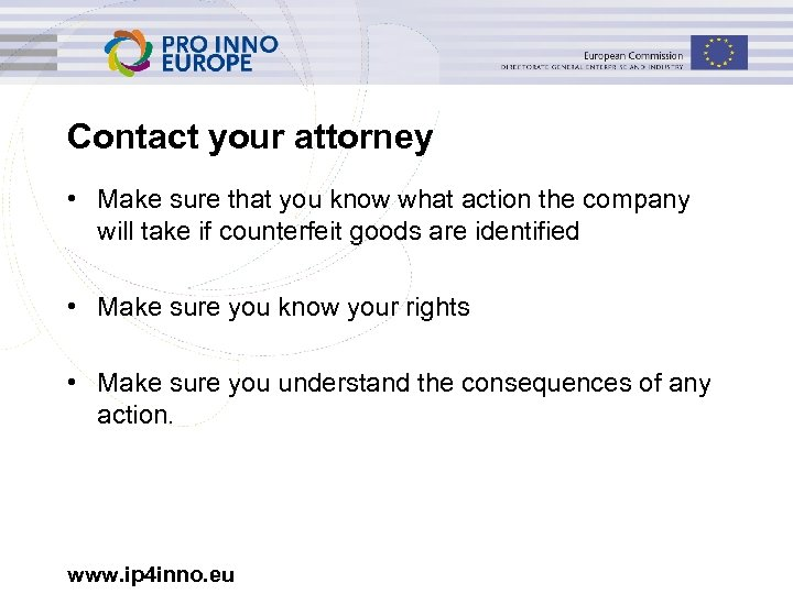 Contact your attorney • Make sure that you know what action the company will