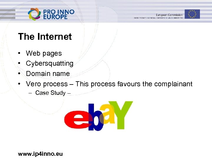 The Internet • • Web pages Cybersquatting Domain name Vero process – This process