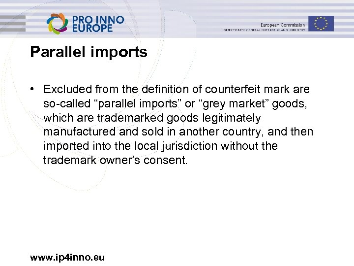 """Parallel imports • Excluded from the definition of counterfeit mark are so-called """"parallel imports"""""""