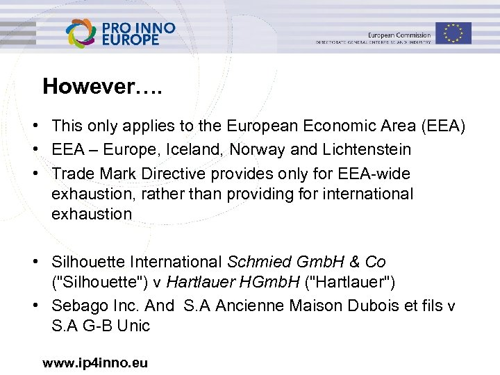 However…. • This only applies to the European Economic Area (EEA) • EEA –