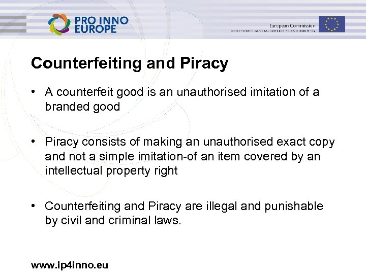 Counterfeiting and Piracy • A counterfeit good is an unauthorised imitation of a branded