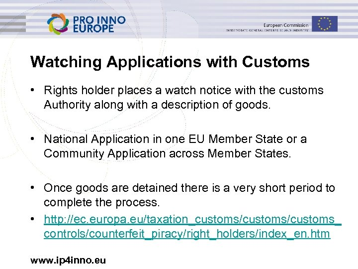 Watching Applications with Customs • Rights holder places a watch notice with the customs