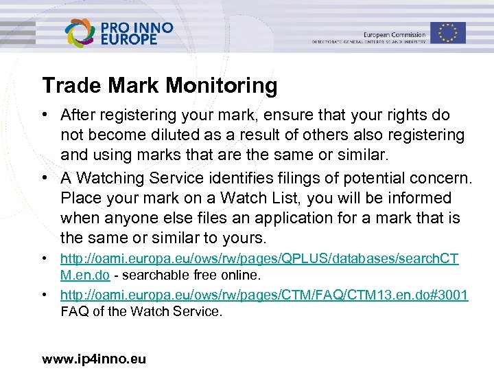 Trade Mark Monitoring • After registering your mark, ensure that your rights do not