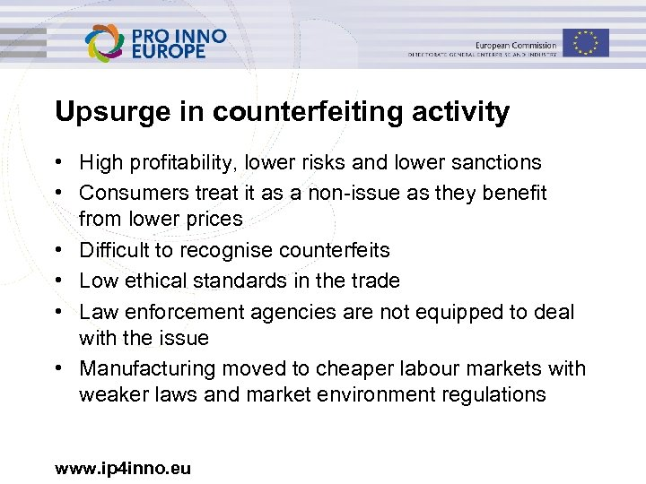 Upsurge in counterfeiting activity • High profitability, lower risks and lower sanctions • Consumers