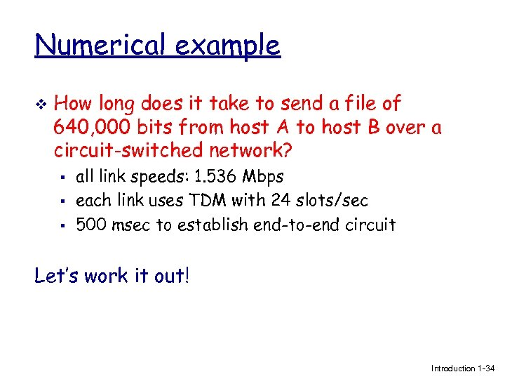 Numerical example v How long does it take to send a file of 640,