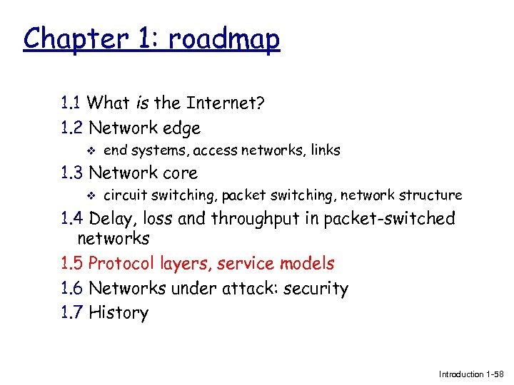 Chapter 1: roadmap 1. 1 What is the Internet? 1. 2 Network edge v