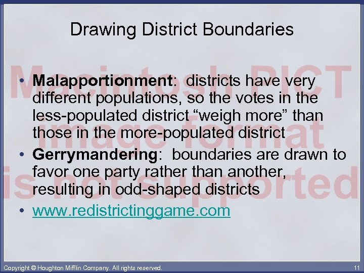 Drawing District Boundaries • Malapportionment: districts have very different populations, so the votes in
