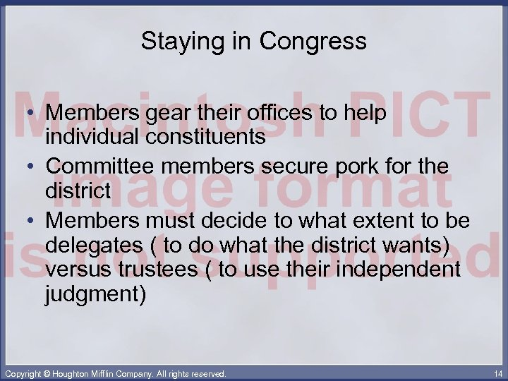 Staying in Congress • Members gear their offices to help individual constituents • Committee