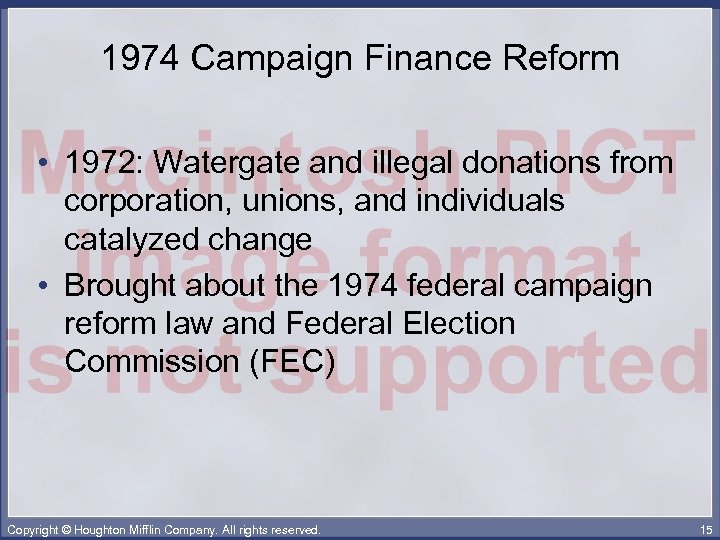 1974 Campaign Finance Reform • 1972: Watergate and illegal donations from corporation, unions, and