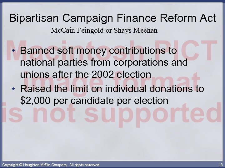 Bipartisan Campaign Finance Reform Act Mc. Cain Feingold or Shays Meehan • Banned soft