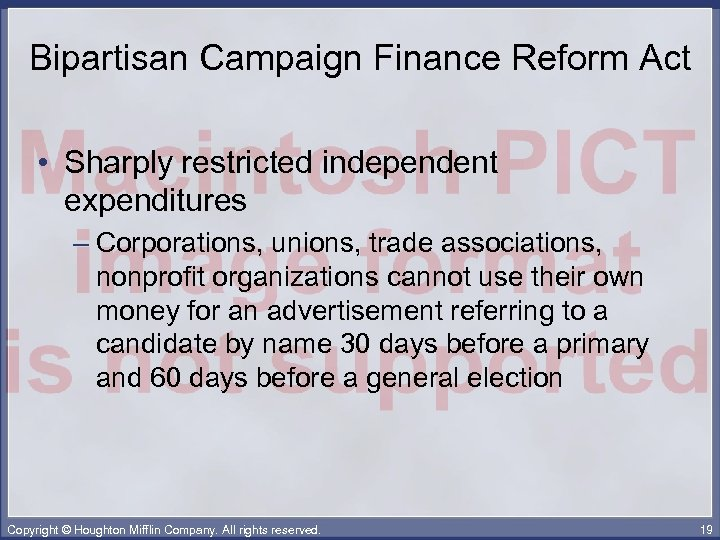 Bipartisan Campaign Finance Reform Act • Sharply restricted independent expenditures – Corporations, unions, trade