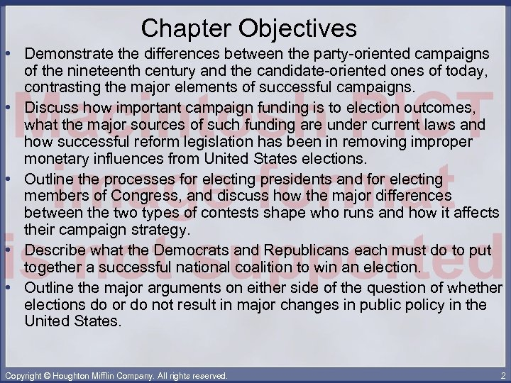 Chapter Objectives • Demonstrate the differences between the party-oriented campaigns of the nineteenth century