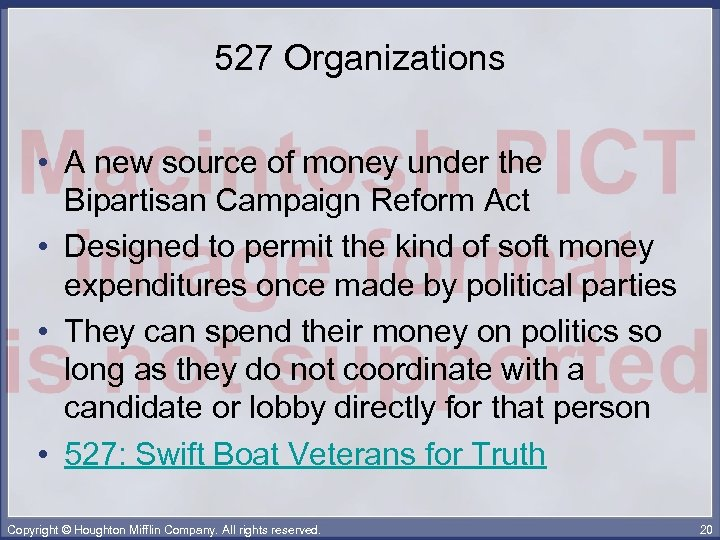 527 Organizations • A new source of money under the Bipartisan Campaign Reform Act