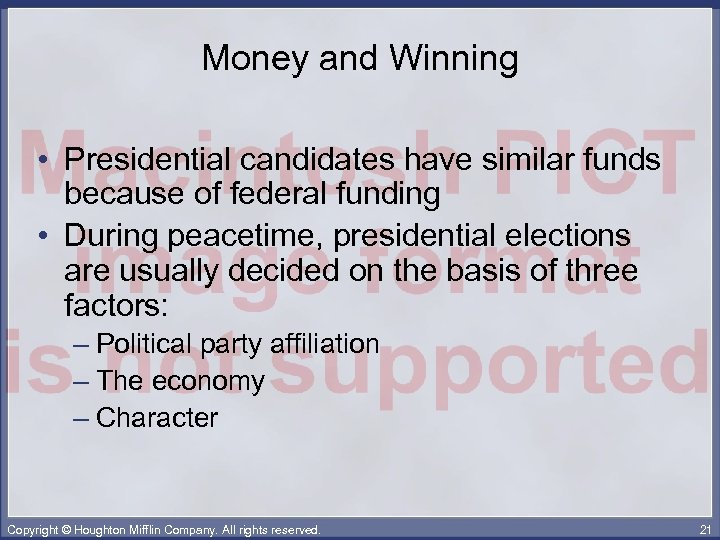 Money and Winning • Presidential candidates have similar funds because of federal funding •