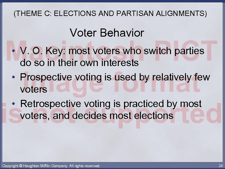 (THEME C: ELECTIONS AND PARTISAN ALIGNMENTS) Voter Behavior • V. O. Key: most voters