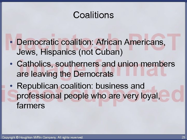Coalitions • Democratic coalition: African Americans, Jews, Hispanics (not Cuban) • Catholics, southerners and