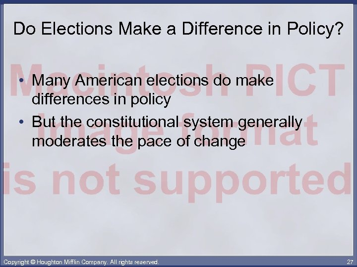 Do Elections Make a Difference in Policy? • Many American elections do make differences