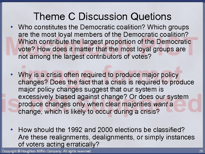 Theme C Discussion Quetions • Who constitutes the Democratic coalition? Which groups are the