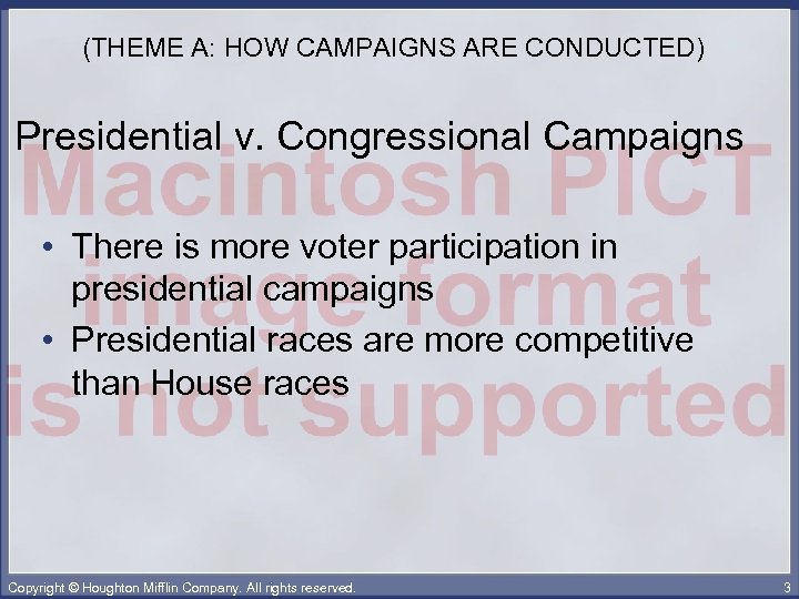 (THEME A: HOW CAMPAIGNS ARE CONDUCTED) Presidential v. Congressional Campaigns • There is more