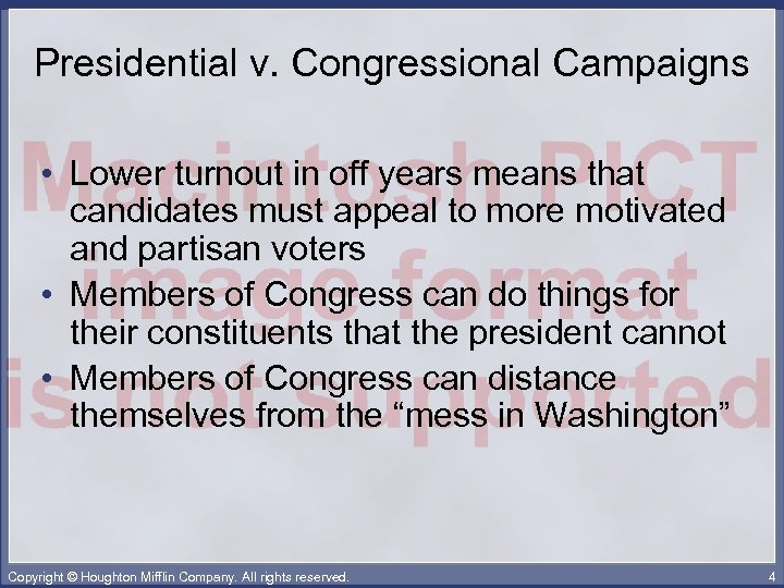 Presidential v. Congressional Campaigns • Lower turnout in off years means that candidates must