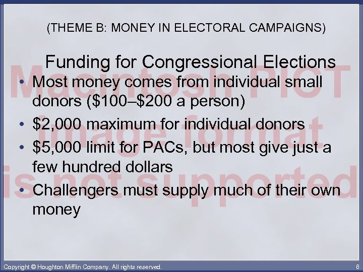 (THEME B: MONEY IN ELECTORAL CAMPAIGNS) Funding for Congressional Elections • Most money comes