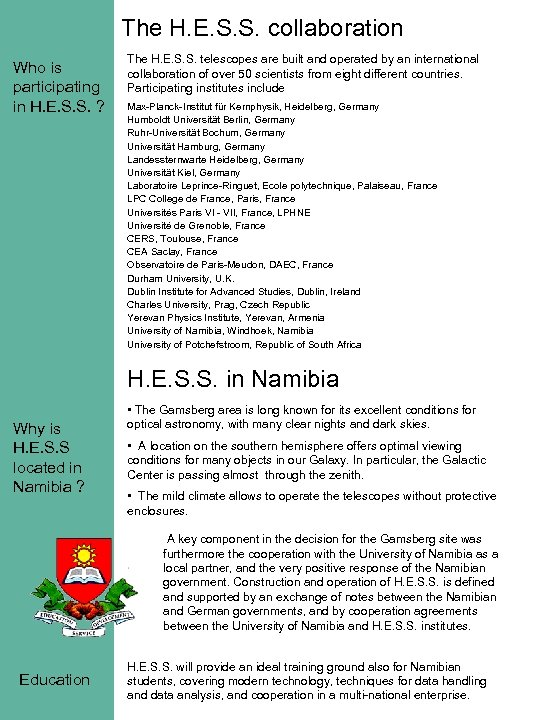 The H. E. S. S. collaboration Who is participating in H. E. S. S.