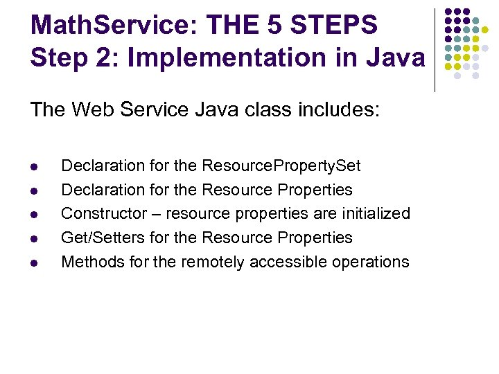 Math. Service: THE 5 STEPS Step 2: Implementation in Java The Web Service Java