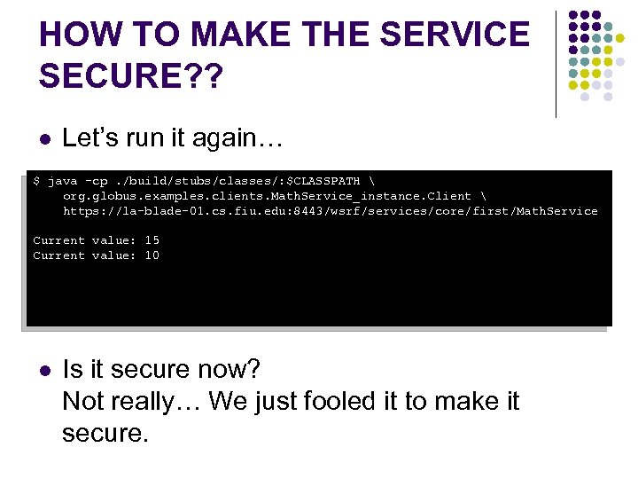 HOW TO MAKE THE SERVICE SECURE? ? l Let's run it again… $ java