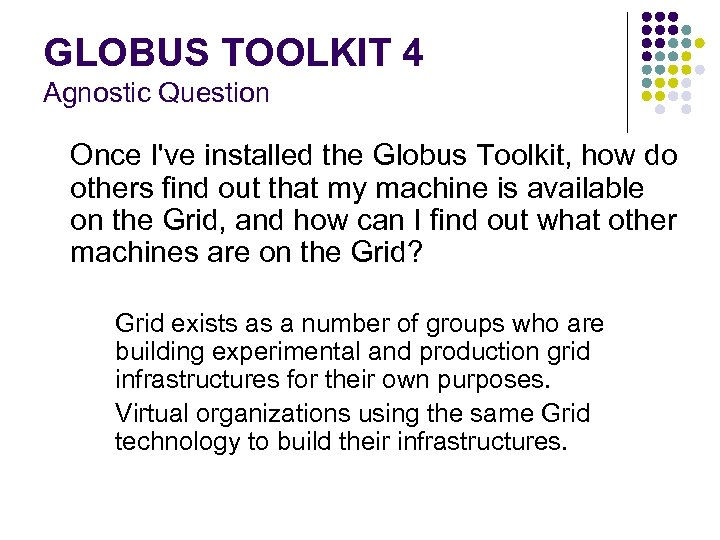 GLOBUS TOOLKIT 4 Agnostic Question Once I've installed the Globus Toolkit, how do others
