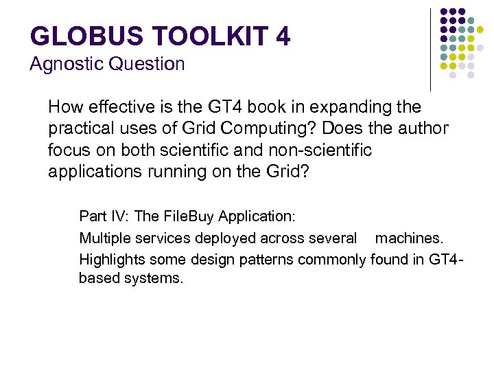 GLOBUS TOOLKIT 4 Agnostic Question How effective is the GT 4 book in expanding