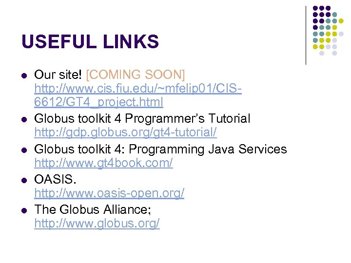 USEFUL LINKS l l l Our site! [COMING SOON] http: //www. cis. fiu. edu/~mfelip