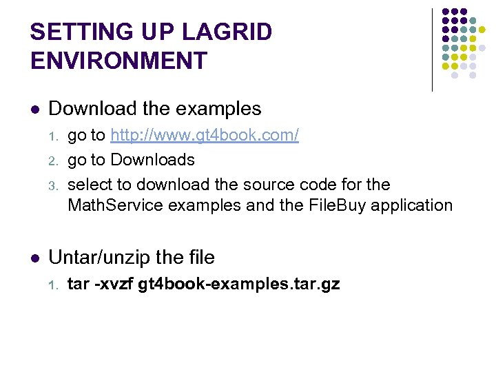 SETTING UP LAGRID ENVIRONMENT l Download the examples 1. 2. 3. l go to
