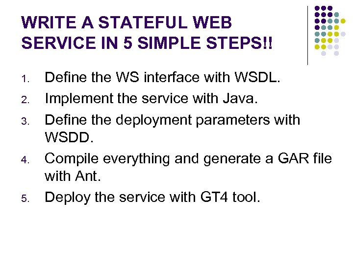 WRITE A STATEFUL WEB SERVICE IN 5 SIMPLE STEPS!! 1. 2. 3. 4. 5.