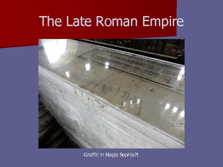 The Late Roman Empire Graffiti in Hagia Sophia? !