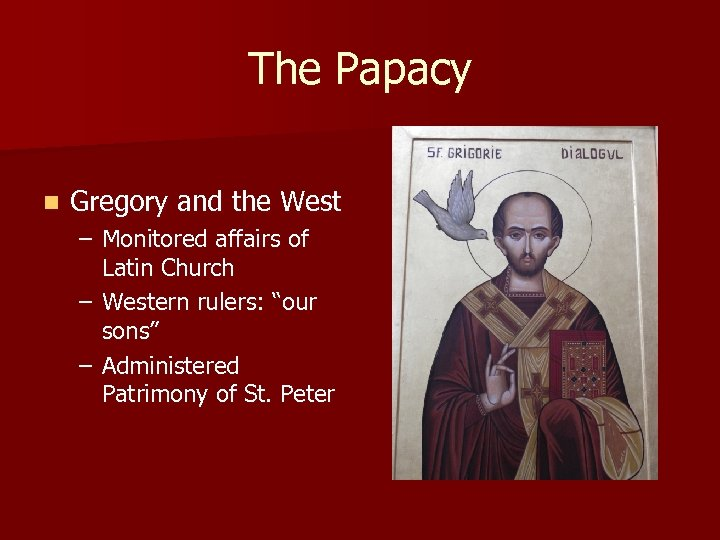 The Papacy n Gregory and the West – Monitored affairs of Latin Church –