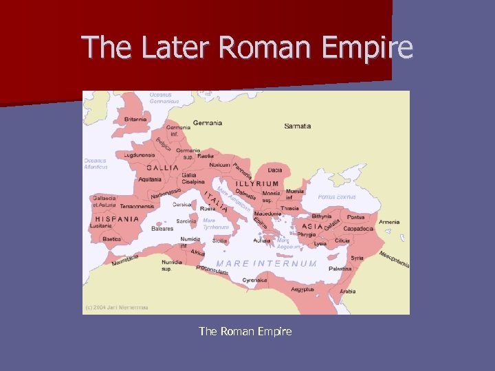 The Later Roman Empire The Roman Empire