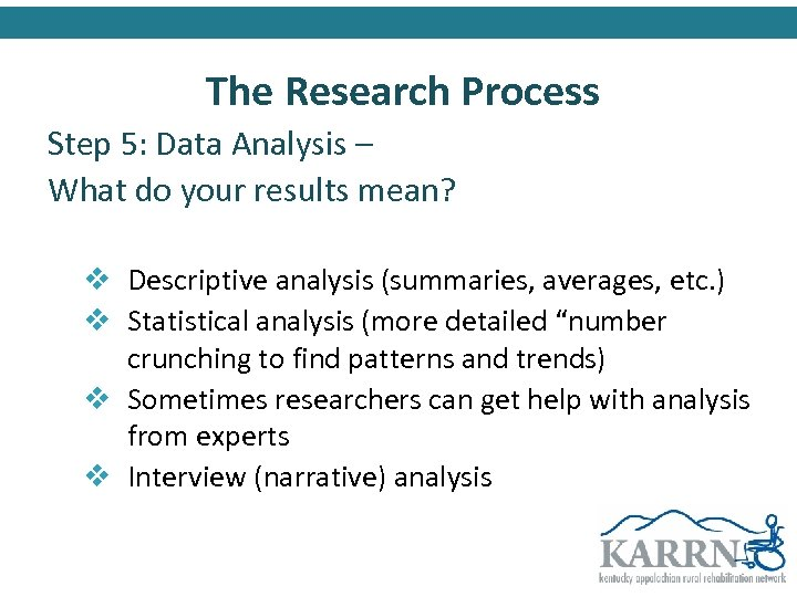 The Research Process Step 5: Data Analysis – What do your results mean? v