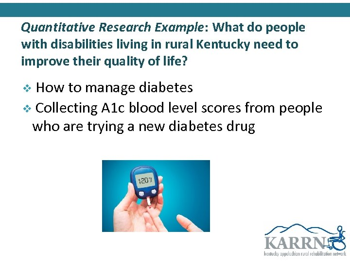 Quantitative Research Example: What do people with disabilities living in rural Kentucky need to
