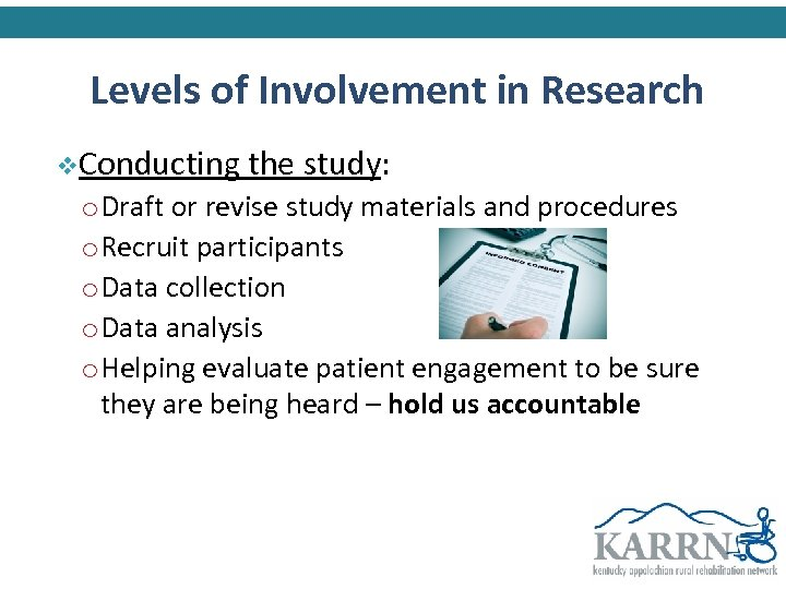 Levels of Involvement in Research v. Conducting the study: o Draft or revise study