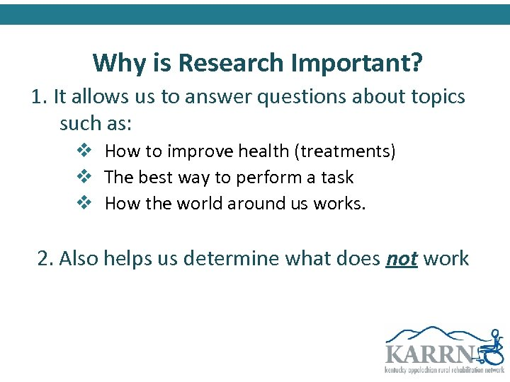 Why is Research Important? 1. It allows us to answer questions about topics such
