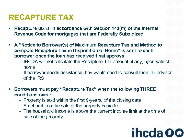 RECAPTURE TAX • Recapture tax is in accordance with Section 143(m) of the Internal
