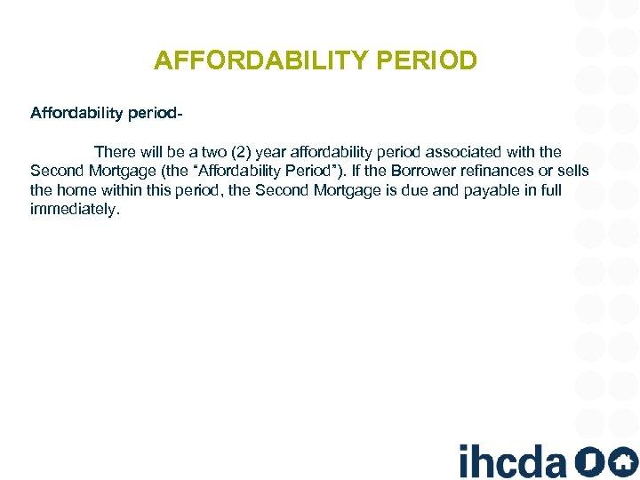 AFFORDABILITY PERIOD Affordability period. There will be a two (2) year affordability period associated