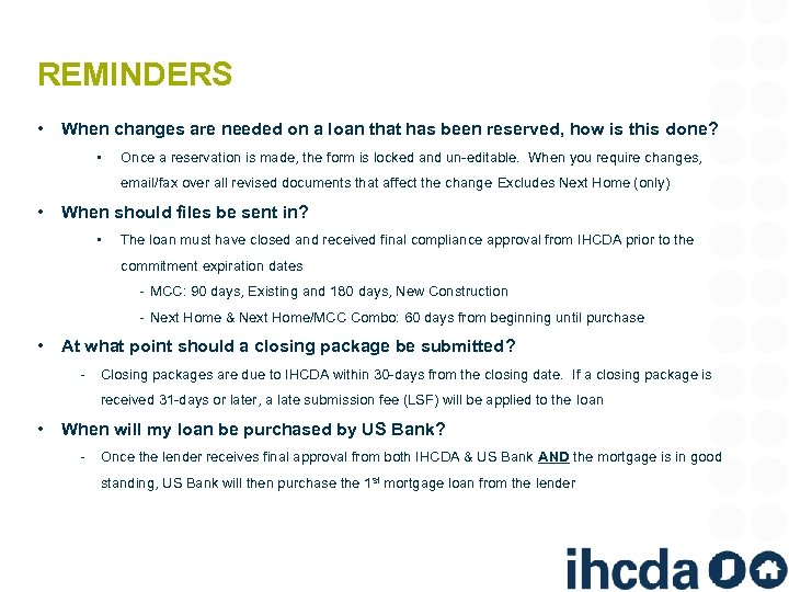 REMINDERS • When changes are needed on a loan that has been reserved, how