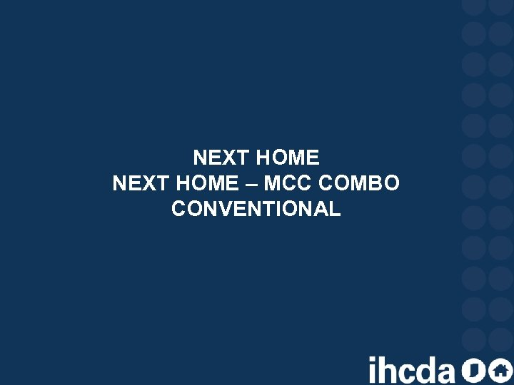 NEXT HOME – MCC COMBO CONVENTIONAL