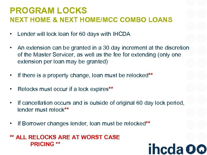 PROGRAM LOCKS NEXT HOME & NEXT HOME/MCC COMBO LOANS • Lender will lock loan