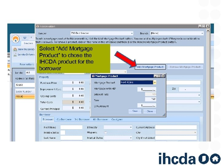 "Select ""Add Mortgage Product"" to chose the IHCDA product for the borrower"