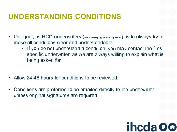 UNDERSTANDING CONDITIONS • Our goal, as HOD underwriters ( ), is to always try