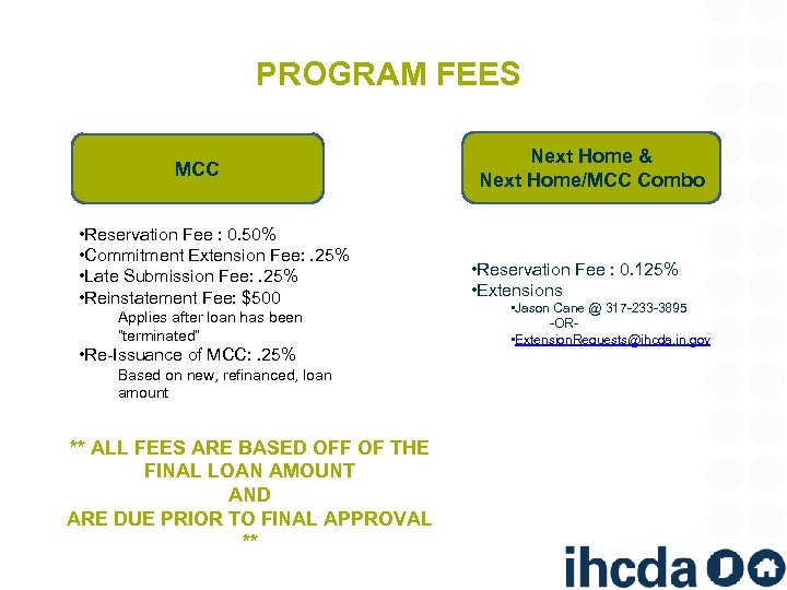 PROGRAM FEES MCC • Reservation Fee : 0. 50% • Commitment Extension Fee: .