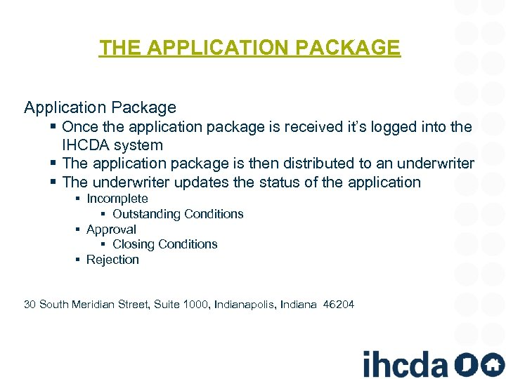 THE APPLICATION PACKAGE Application Package § Once the application package is received it's logged