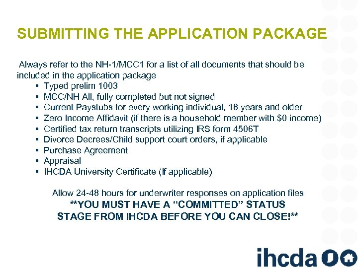 SUBMITTING THE APPLICATION PACKAGE Always refer to the NH-1/MCC 1 for a list of
